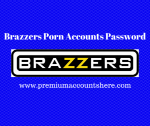 Brazzers Porn Accounts Password