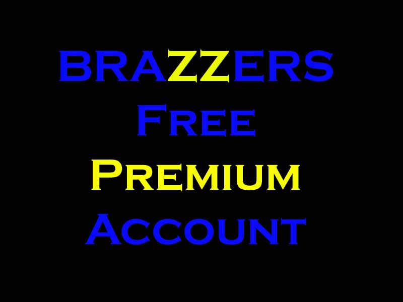 Free brazzers account username and password