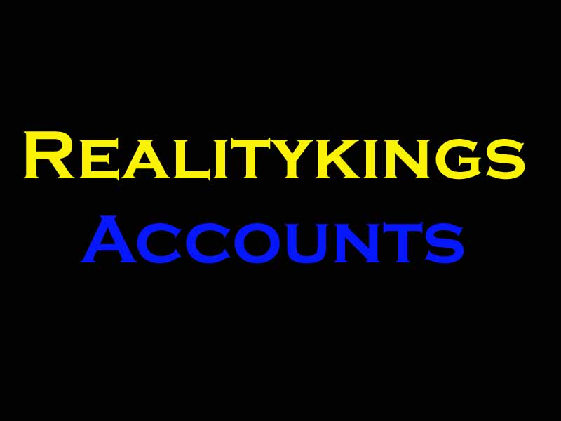 Realitykings Accounts Get Username And Password For Access 18 March