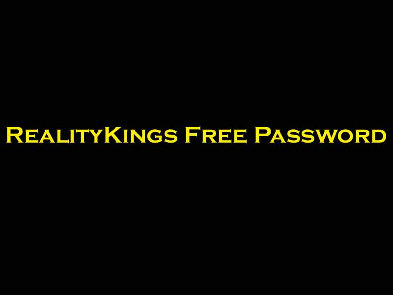 Realitykings Free Password Gets Username For Premium Access 13 March