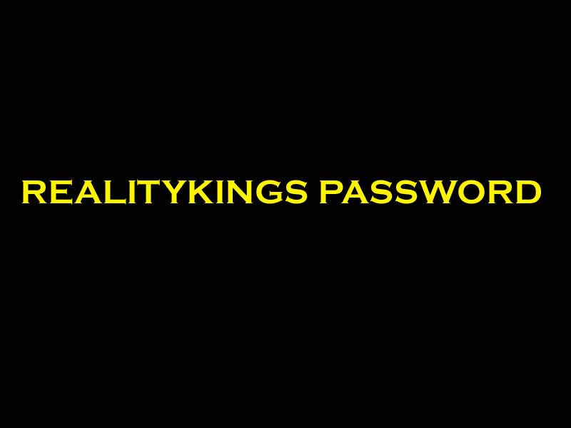 Realitykings Password Gets Free Username For Premium Access 12 March