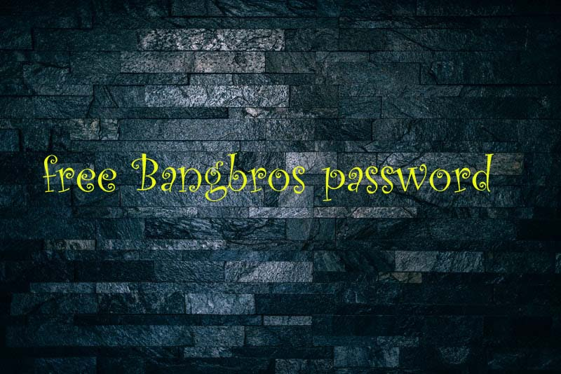 free Bangbros password
