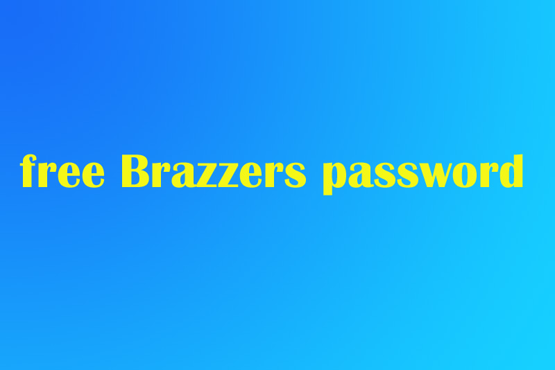 Free Brazzers Password For Premium Account Gets Login 15 August